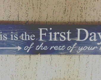This is the first day of the rest of your life Sign-Love will hold us together