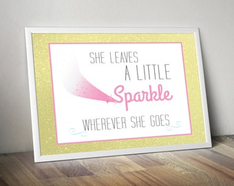 """Instant DIGITAL Download Printable - Little Girl Quote """"She leaves a little sparkle wherever she goes"""" - PDF Download"""