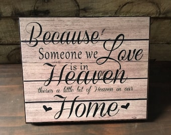 Because Someone We Love Is In Heaven/ There's A Little Bit Of Heaven In Our Home, Memorial Gift, Remembrance Gift, 10x12