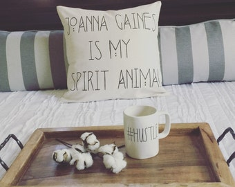 Joanna Gaines Is My Spirit Animal|Pillow Cover