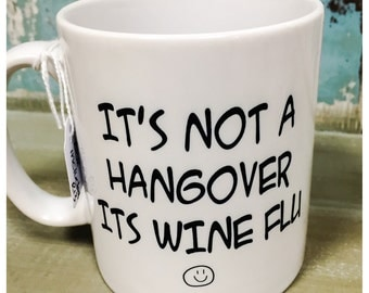 Its not a hangover its wine flu mug