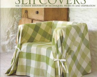 Sewing Bible Slipcovers..The Ultimate Resource of Techniques, Projects, and Inspiration