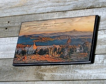 Photo on Wood, Timberline Lodge, Mt. Hood, Oregon Cascades, Wood Photo, Wilderness Decor, Wood Sign Quotes
