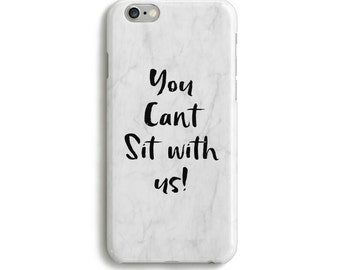 You cant sit with us iPhone and Samsung Phone Case