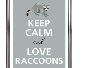 Keep caln and love raccoons - Art Print - Keep Calm Art - Prints - Posters - Motivational quotes - Poster Keep