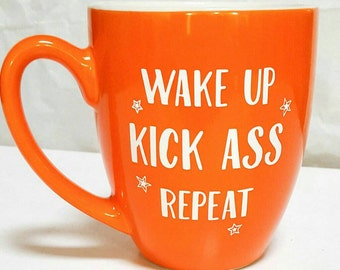 Wake up Kick ass coffee mug - motivational quote - statement mug - coffee lover - kick ass - wake up - funny mug - gift for coffee lover