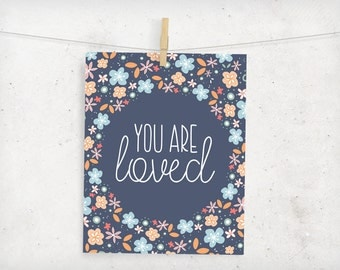 You are loved floral digital print