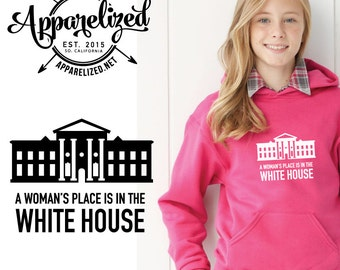 A Woman's Place is in the White House Youth Hoodie - Hooded Sweatshirt for kids. Hillary hoodie - hillary sweatshirt
