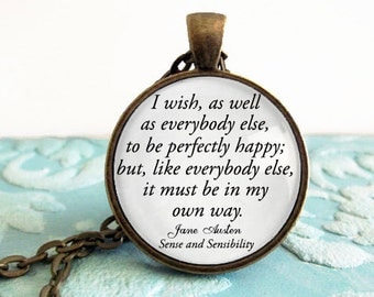 I wish, as well as everybody else, to be perfectly happy; but, like everybody else, it must be in my own way. Necklace Antique Pendant