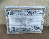 You be my superman sign
