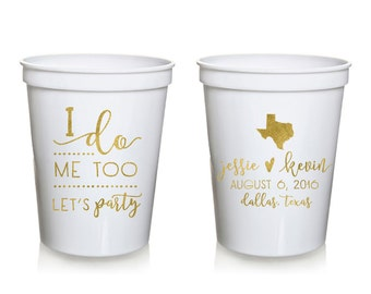 Let's Party Wedding Stadium Cups, Personalized Wedding Cups, Rehersal Dinner, Stadium Cup, Wedding Favor, I do me too let's party