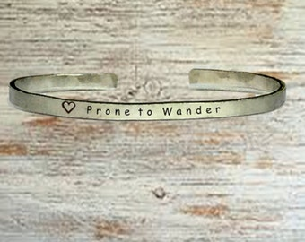 "Popular Jewelry Gifts - Prone to Wander - Cuff Bracelet Jewelry Hand Stamped 1/4"" Organic, Smooth Texture Copper Brass or Aluminum"