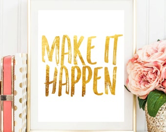 "Printable Art ""Make it Happen"" Gold Typography Art Motivational Print Inspirational Quote Dorm Decor Apartment Decor Home Decor Dorm Art"