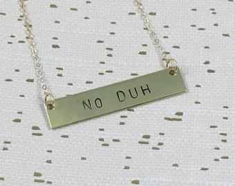 NO DUH Necklace