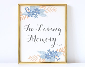 PRINTABLE In Loving Memory Sign, Wedding Remembrance Sign, Wedding Memorial Table Sign,  Vintage Blue Floral Wedding Sign, INSTANT DOWNLOAD
