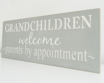 Grandchildren welcome, parents by appointment, wall art, Shabby Chic, painted in Annie Sloan