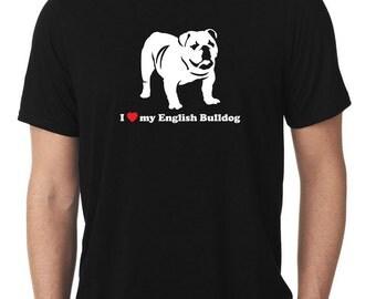 I Love My English Bulldog T-Shirt british T110