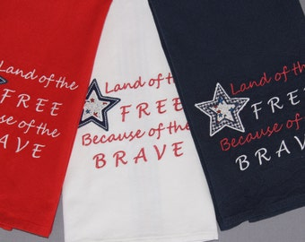 4th of July Kitchen Towel, 4th of July Tea Towel, Dish Towel, Land of the Free Because of the Brave, Patriotic Towels
