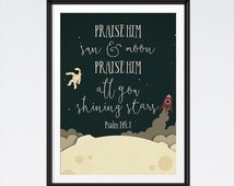 INSTANT DOWNLOAD - Praise Him Sun & Moon Psalm 148:3 - Bible Verse Print Nursery Decor Kids Room Decor Childrens Wall Art Space Poster