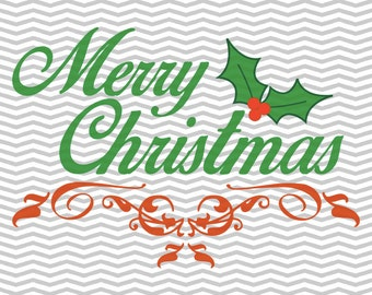 Merry Christmas, Holly,  .SVG/.EPS/.PNG Files for all Vinyl Cutting Machines