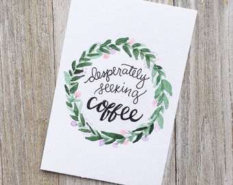 COFFEE | handmade 4x6 watercolor