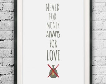 Never for Money Always for Love, Motivational Print, Inspirational Quote, Minimalist Prints, Typographic Art, Home Decor, Printable Wall Art