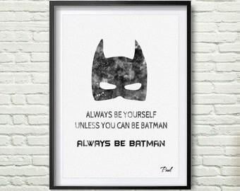 Batman Art Print Watercolor Batman Wall Art Wall Hanging Always Be Batman  Quotes Decor Painting Quotes