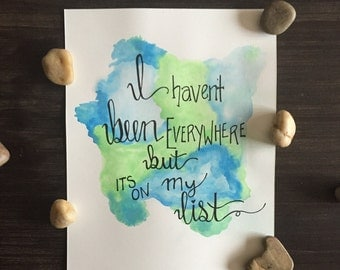 """8x10 watercolor print """"I haven't been everywhere but its on my list"""" handmade/quote/watercolors"""