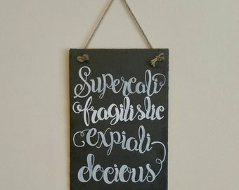 Supercalifragilisticexpialidocious - Slate sign
