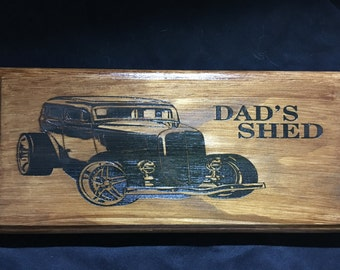 Dad's Shed - Hotrod - Engraved, Painted And Stained Sign