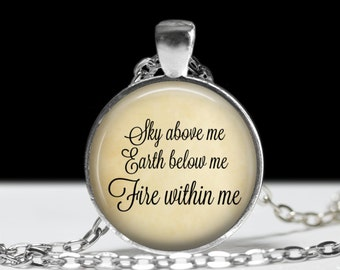 "Sky Above Me, Earth Below Me, Fire Within Me Necklace-Wiccan Pagan Inspirational Quote Chant Spell Feminine Goddess Witchy-1"" Silver & Glass"
