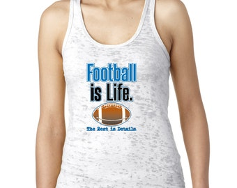 Football is Life The Rest Is Details Women's Burnout Tank