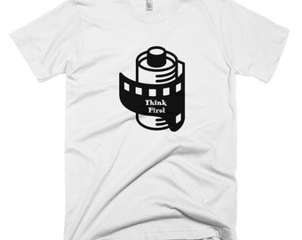 Think First T-Shirt , Film, Camera, Photography, Photographer, 35 mm