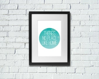 There's No Place Like Home | Positive | Inspirational Print | A4 | 8x10 Print | Room Decor Gift