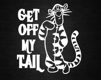 Get Off My Tail vinyl car decal