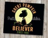 Great Pumpkin Believer Printable *INSTANT DOWNLOAD*