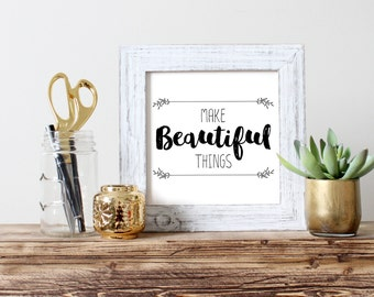 Inspirational Typography Office and Home Poster Print, Make Beautiful Things, Designer, Creator, Maker