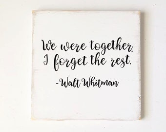 We Were Together; Walt Whitman; Wood Sign