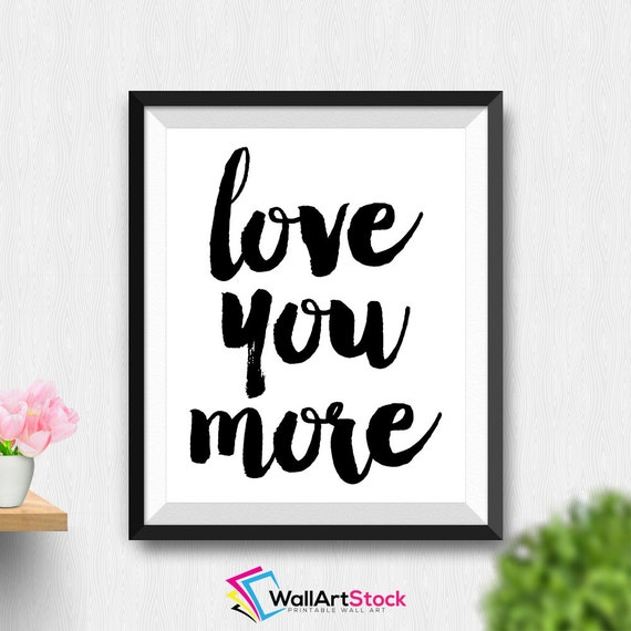 Wall Art Love You More : Printable love you more wall art motivational by wallartstock