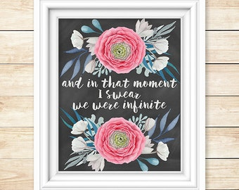 """Posy Chalkboard Printable, """"And In That Moment, I Swear, We Were Infinite"""", 8x10, Piper and Lily Prints"""