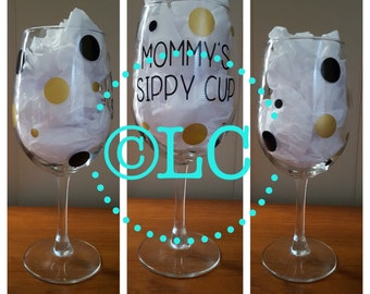 Mommy's Sippy Cup/Wine Glass/Custom Wine Glass
