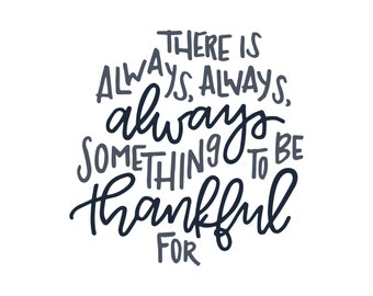 Handlettered 'Always Thankful' Print