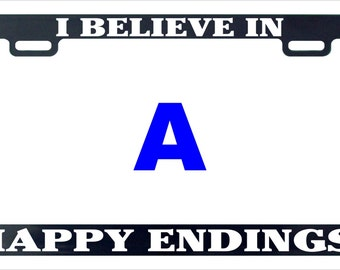 I believe in happy endings funny assorted license plate frame.