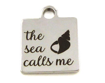 The Sea Calls Me Charm - Laser Cut Stainless Steel Word Charm