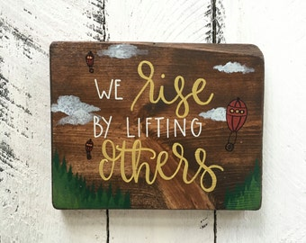 We Rise By Lifting Others - Wood Sign   Custom Wood Sign   Hand Painted Sign   Home Decor   Hot Air Balloon   Hand Painted   Pine Trees