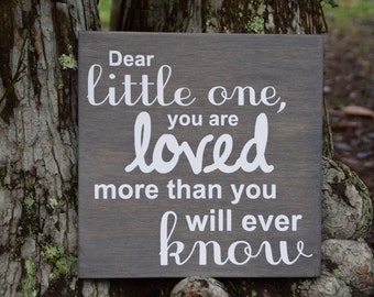 Dear Little One You are Loved more than you will Ever Know Baby's Room Art, Nursery Decor Painting. Custom - Hand Painted 1-sided sign