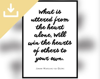 DL - What is uttered from the heart alone, will win the hearts of others to your own - Goethe Quote