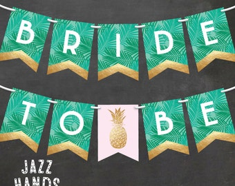 Tropical Bridal Shower Banner | DIY Printable | Pineapple Bridal Shower Banner | Pineapple | Palms | Luau | Bunting | Bride To Be