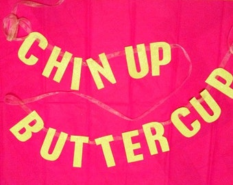 Chin Up Buttercup Glitter Yellow Garland/Wall Hanging