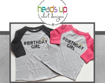 Raglan Birthday Shirt Toddler Girl - Hashtag Toddler Girl Birthday Shirt Raglan - Birthday Twins - Bday Girl Raglan - trendy - #birthday tee